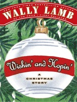 """Wishin' and Hopin'"" by Wally Lamb"