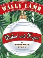 """Wishin' and Hopin'"" by Wally Lamb"