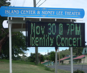 The new light sign at Island Center advertises upcoming events. (Source photo by Susan Ellis)